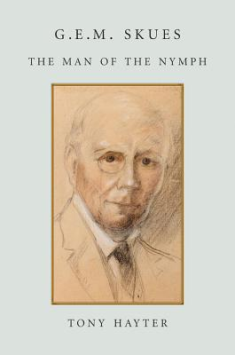 G.E.M. Skues: The Man of the Nymph, Hayter, Tony