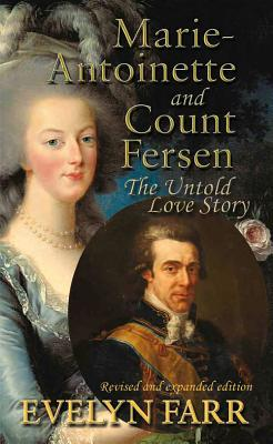 Image for MARIE-ANTOINETTE AND COUNT FERSEN: THE UNTOLD LOVE STORY