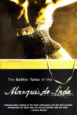 Image for The Gothic Tales of the Marquis De Sade