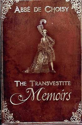 Image for The Transvestite Memoirs of the Abbe de Choisy