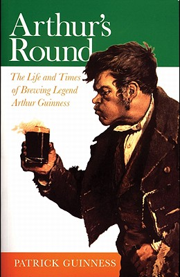 Image for Arthur's Round: The Life and Times of Brewing Legend Arthur Guinness