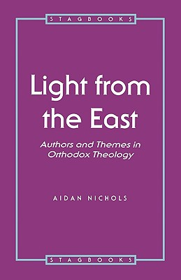 Image for Light from the East: Authors and Themes in Orthodox Theology (Stagbooks)
