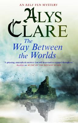 Image for Way Between the Worlds (An Aelf Fen Mystery)