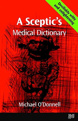 A Sceptic's Medical Dictioary, O'Donnell, Michael
