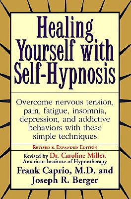 Healing Yourself with Self-Hypnosis, Caprio; Berger