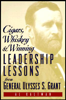 Image for Cigars, Whiskey & Winning:  Leadership Lessons from Ulysses S. Grant