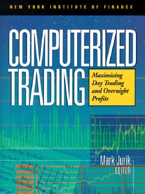 Image for Computerized Trading: Maximizing Day Trading and Overnight Profits (New York Institute of Finance)