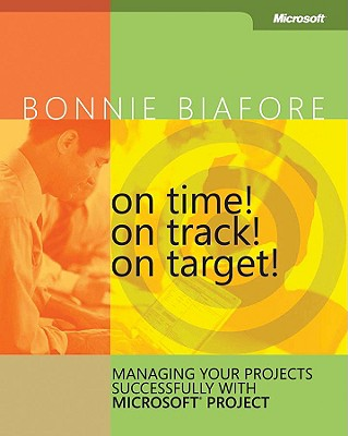 Image for On Time! On Track! On Target! Managing Your Projects Successfully with Microsoft® Project (Business Skills)