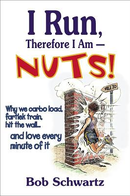 Image for I Run, Therefore I Am--Nuts!