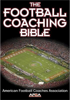 The Football Coaching Bible (The Coaching Bible Series), American Football Coaches Association