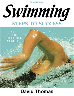Swimming: Steps to Success - 3rd Edition (Steps to Success Sports Series), Thomas, David