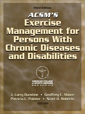 Image for ACSM's Exercise Management for Persons with Chronic Diseases and Disabilities-3rd Edition