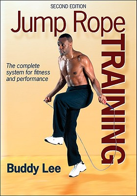 Image for JUMP ROPE TRAINING THE COMPLETE SYSTEM FOR FITNESS AND PERFORMANCE