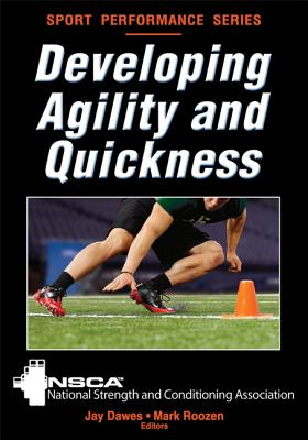 Image for Developing Agility and Quickness (NSCA Sport Performance)