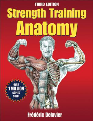 Strength Training Anatomy 3E, Frederic Delavier