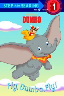Image for Fly, Dumbo, Fly! (Step-Into-Reading, Step 1)