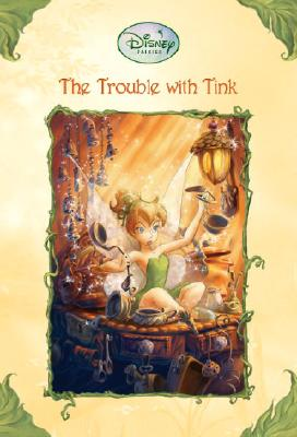 Image for The Trouble With Tink (Disney Fairies)