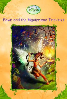 Image for Fawn and the Mysterious Trickster (Disney Fairies) (A Stepping Stone Book(TM))