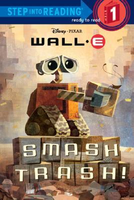 Smash Trash! ( Wall - E Step into Reading Step 1), RH Disney