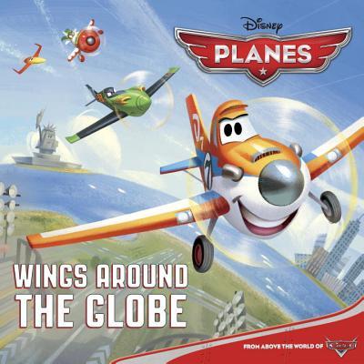 Wings Around the Globe (Disney Planes) (Pictureback(R)), Bill Scollon