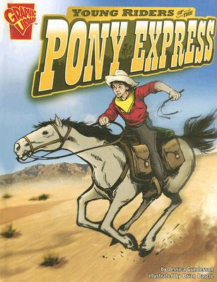 Image for Young Riders of the Pony Express (Graphic History)