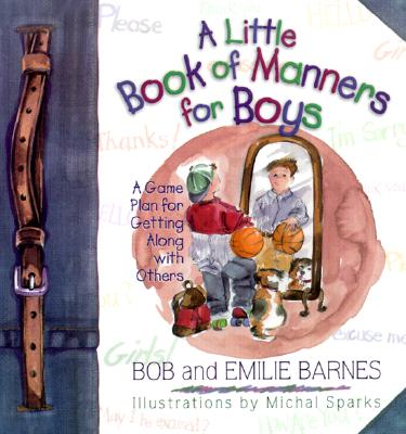 Image for A Little Book of Manners for Boys: A Game Plan for Getting Along with Others