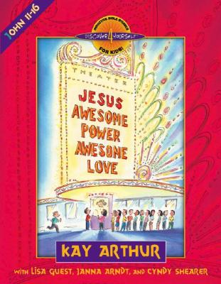 Image for Jesus: Awesome Power, Awesome Love: John 11-16 (Discover 4 Yourself Inductive Bible Studies for Kids)