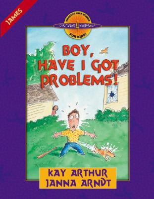 "Image for ""Boy, Have I Got Problems!: James (Discover 4 Yourself Inductive Bible Studies for Kids)"""