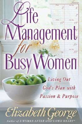 Image for Life Management for Busy Women : Living Out Gods Plan With Passion and Purpose