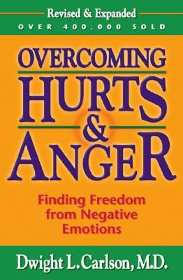 Overcoming Hurts and Anger, DWIGHT L. CARLSON