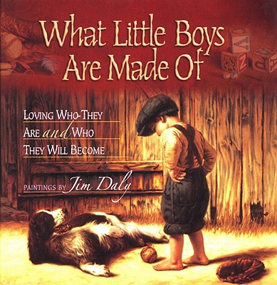 Image for What Little Boys Are Made Of: Loving Who They Are and Who They Will Become