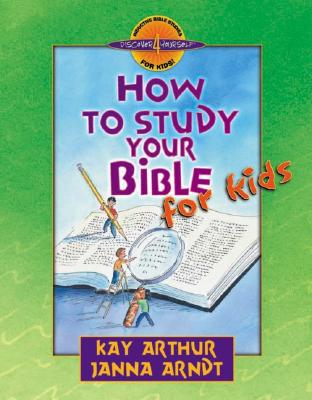 Image for How to Study Your Bible for Kids (Discover 4 Yourself® Inductive Bible Studies for Kids)