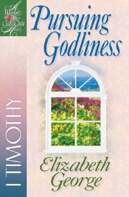 Image for Pursuing Godliness: 1 Timothy (A Woman After God's Own Heart®)