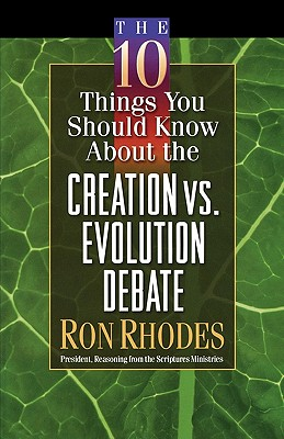 Image for c10 Things You Should Know About the Creation Vs. Evolution Debate