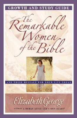 Image for Remarkable Women of the Bible Growth and Study Guide