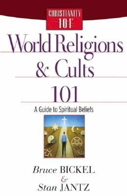 Image for World Religions and Cults 101: A Guide to Spiritual Beliefs (Christianity 101®)