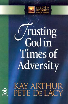 Image for Trusting God in Times of Adversity: Job (The New Inductive Study Series)