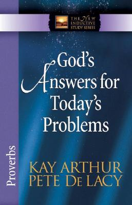 Image for God's Answers for Today's Problems: Proverbs (The New Inductive Study Series)