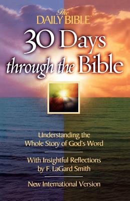 Image for 30 Days Through the Bible: Understanding the Whole Story of God's Word (The Daily Bible)