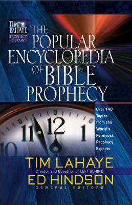 Image for The Popular Encyclopedia of Bible Prophecy: Over 150 Topics from the World's Foremost Prophecy Experts (Tim LaHaye Prophecy Library)