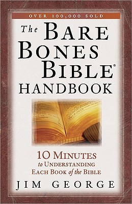 Image for The Bare Bones Bible Handbook: 10 Minutes to Understanding Each Book of the Bible