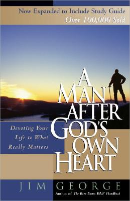 Image for Use: 9780736959698 A Man After God's Own Heart: Devoting Your Life to What Really Matters