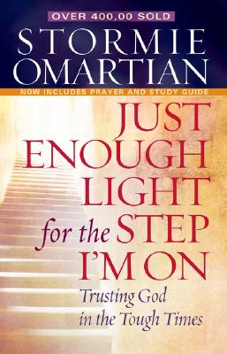 Image for Just Enough Light for the Step Im On: Trusting God in the Tough Times