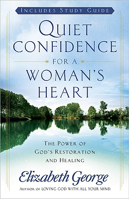 Image for Quiet Confidence for a Woman's Heart: The Power of God's Restoration and Healing