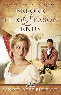 Image for Before the Season Ends (A Regency Inspirational Romance)