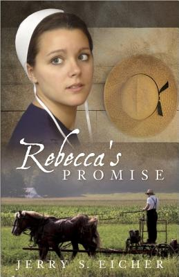 Rebecca's Promise (The Adams County Trilogy), Eicher, Jerry S.