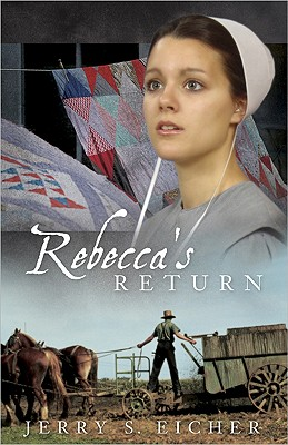 "Rebecca's Return (The Adams County Trilogy), ""Eicher, Jerry S."""