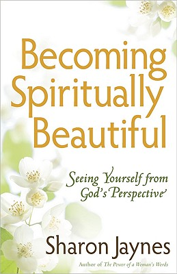 Image for Becoming Spiritually Beautiful: Seeing Yourself from God's Perspective