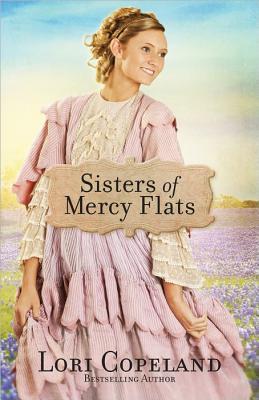 Sisters of Mercy Flats, Lori Copeland