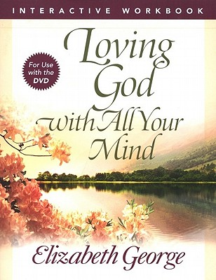 Image for Loving God with All Your Mind Interactive Workbook